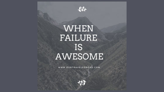 When Failing is Awesome