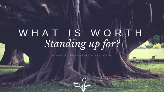 What is Worth Standing Up For